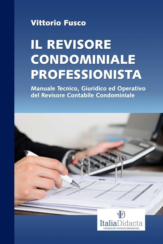 Vittorio Fusco IL REVISORE CONDOMINIALE PROFESSIONISTA vater vidali pappacena certificazione del credit management