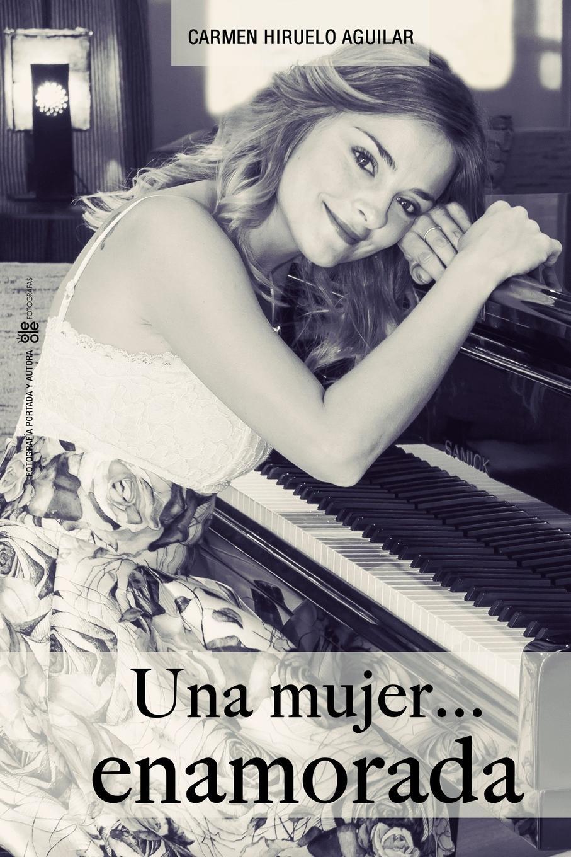 Carmen Hiruelo Aguilar Una Mujer...enamorada цена