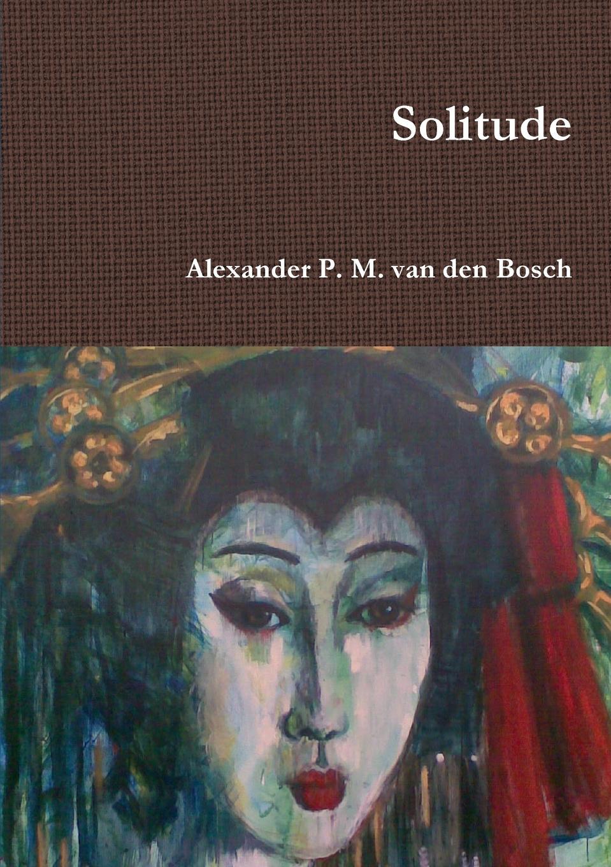 лучшая цена Alexander P. M. van den Bosch Solitude