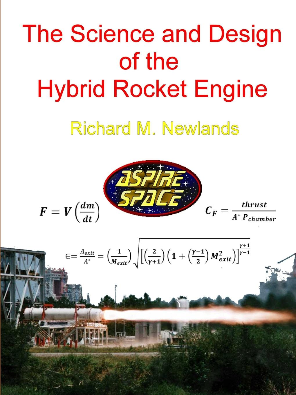 Richard M. Newlands The science and design of the hybrid rocket engine rocket the blue river score