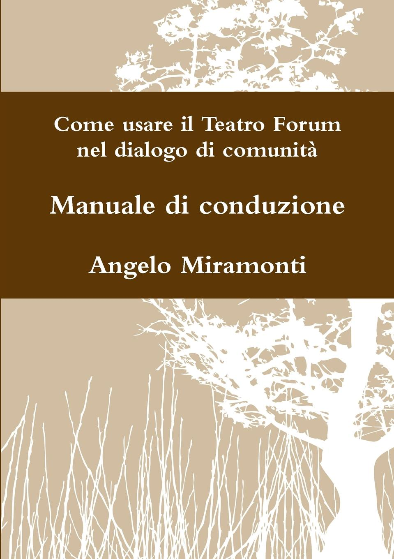 все цены на Angelo Miramonti Come usare il Teatro Forum nel dialogo di comunita - Manuale di conduzione онлайн