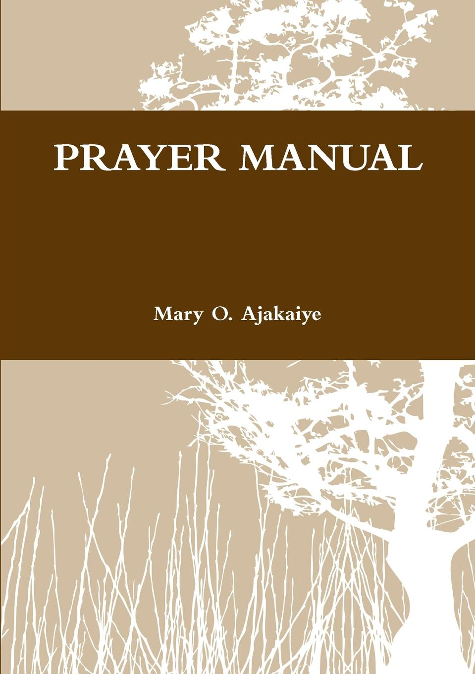 Mary O. Ajakaiye PRAYER BOOK goldblade testify