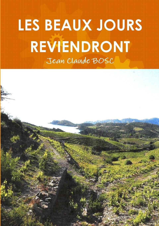 Jean Claude BOSC LES BEAUX JOURS REVIENDRONT pierre camo les beaux jours