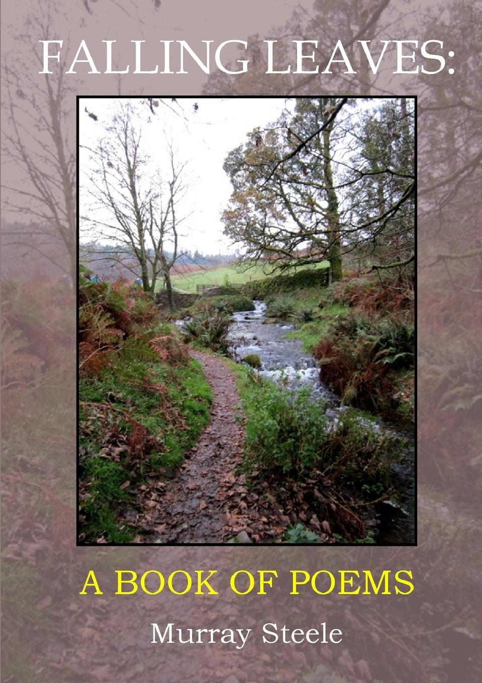 Murray Steele Falling Leaves. A Book Of Poems