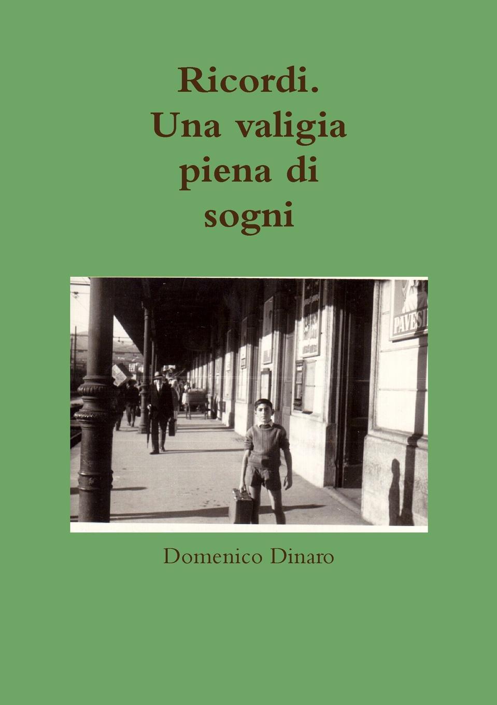 Domenico Dinaro Ricordi. Una valigia piena di sogni gabriele d annunzio forse che si forse che no romanzo classic reprint