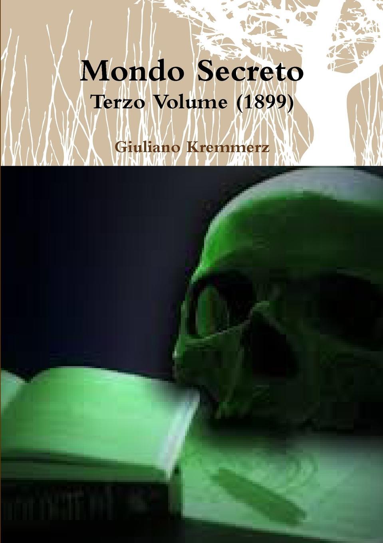 Giuliano Kremmerz Mondo Secreto - Terzo Volume (1899)