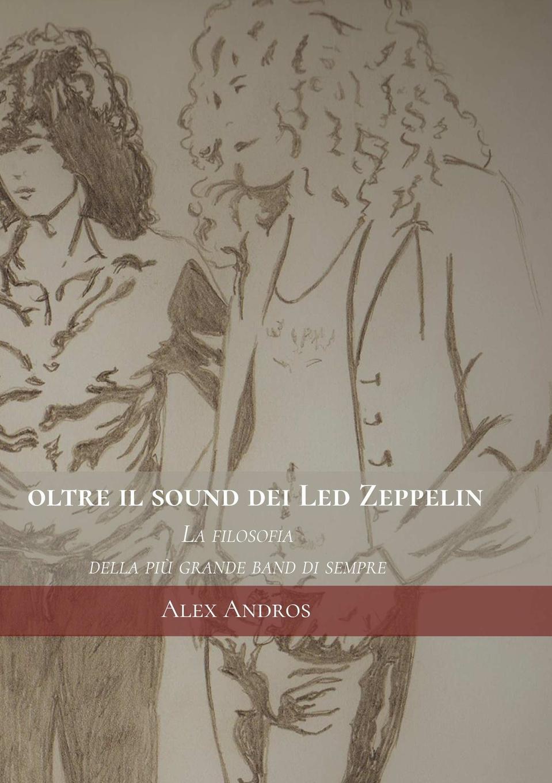 Alex Andros Oltre il sound dei Led Zeppelin. La filosofia della piu grande band di sempre emanuele repetti compendio storico di carrara e massa articoli che fanno parte dell operatta