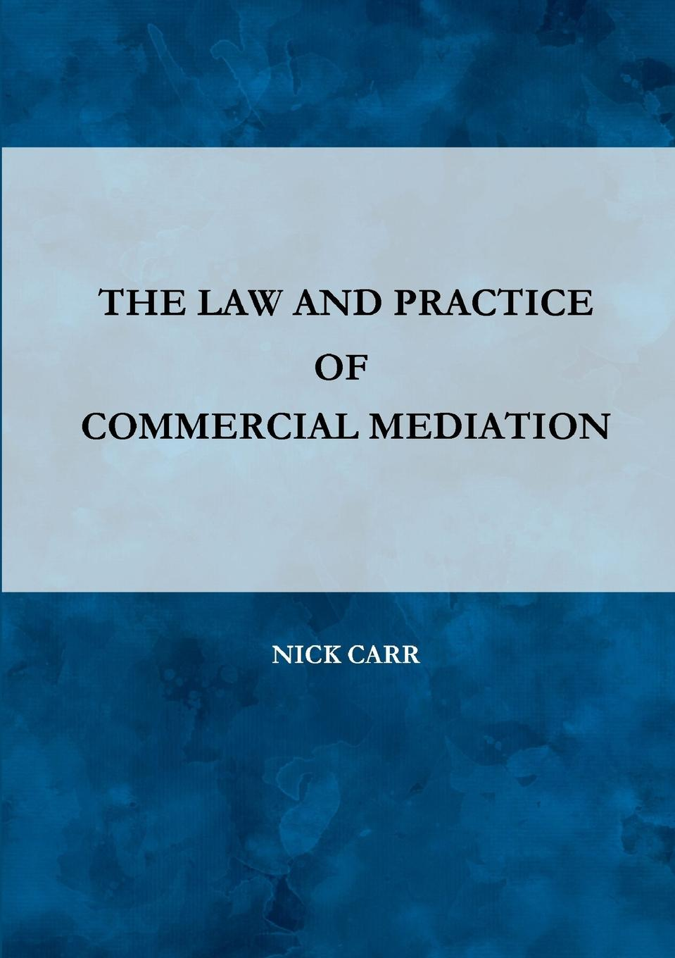 Nick Carr The Law and Practice of Commercial Mediation guanglei hong causality in a social world moderation mediation and spill over