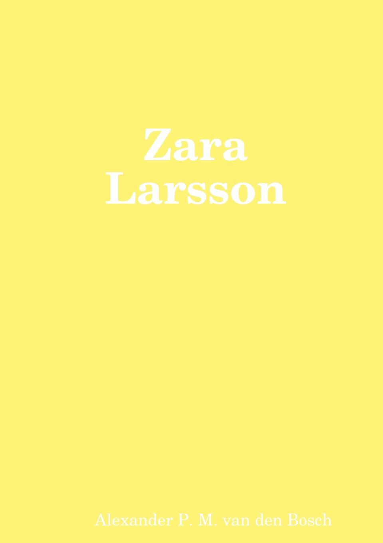 Alexander P. M. van den Bosch Zara Larsson zara stoneley summer of surrender