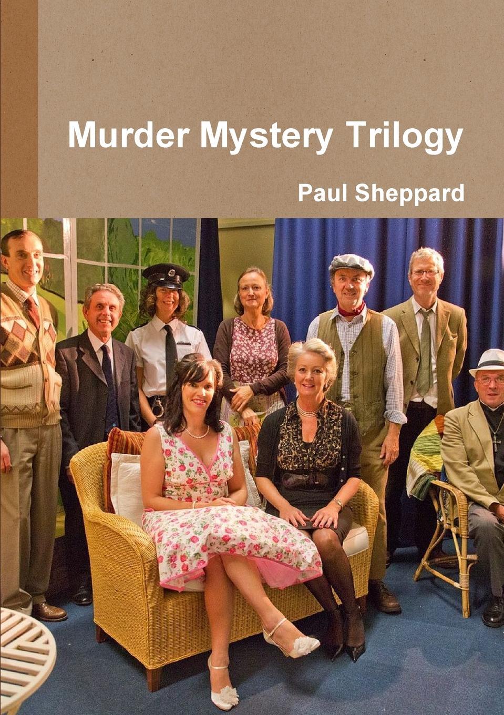 Фото - Paul Sheppard Murder Mystery Trilogy a murder is announced