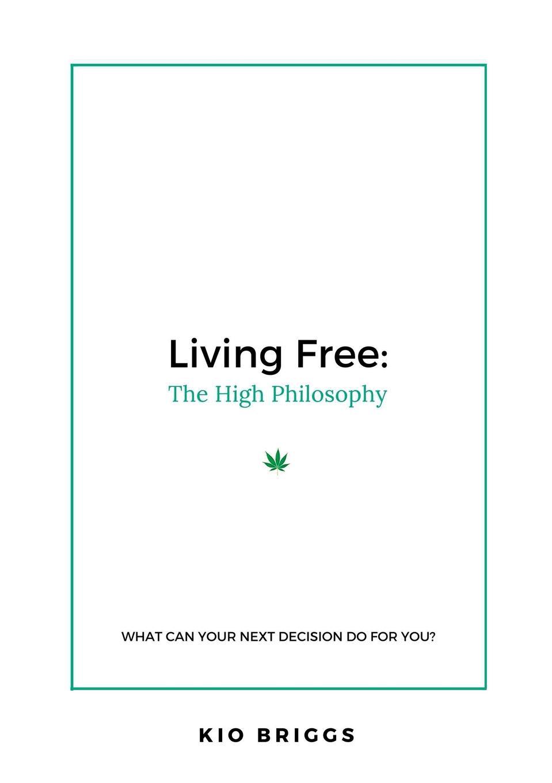 Kio Briggs Living Free. The High Philosophy mccabe william gordon ballads of battle and bravery