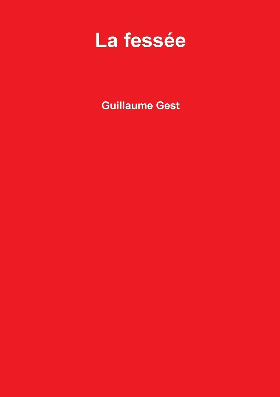 Guillaume Gest La fessee alexis de saint priest le present et le passe