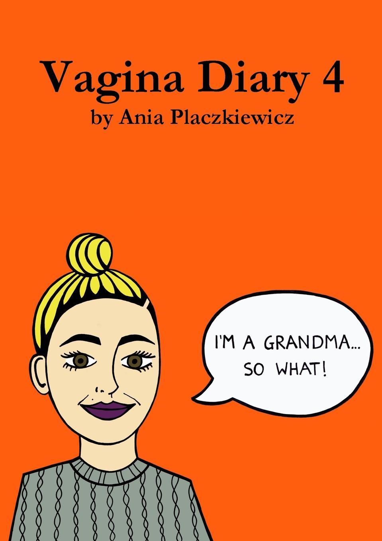 Ania Placzkiewicz Vagina Diary 4 цены