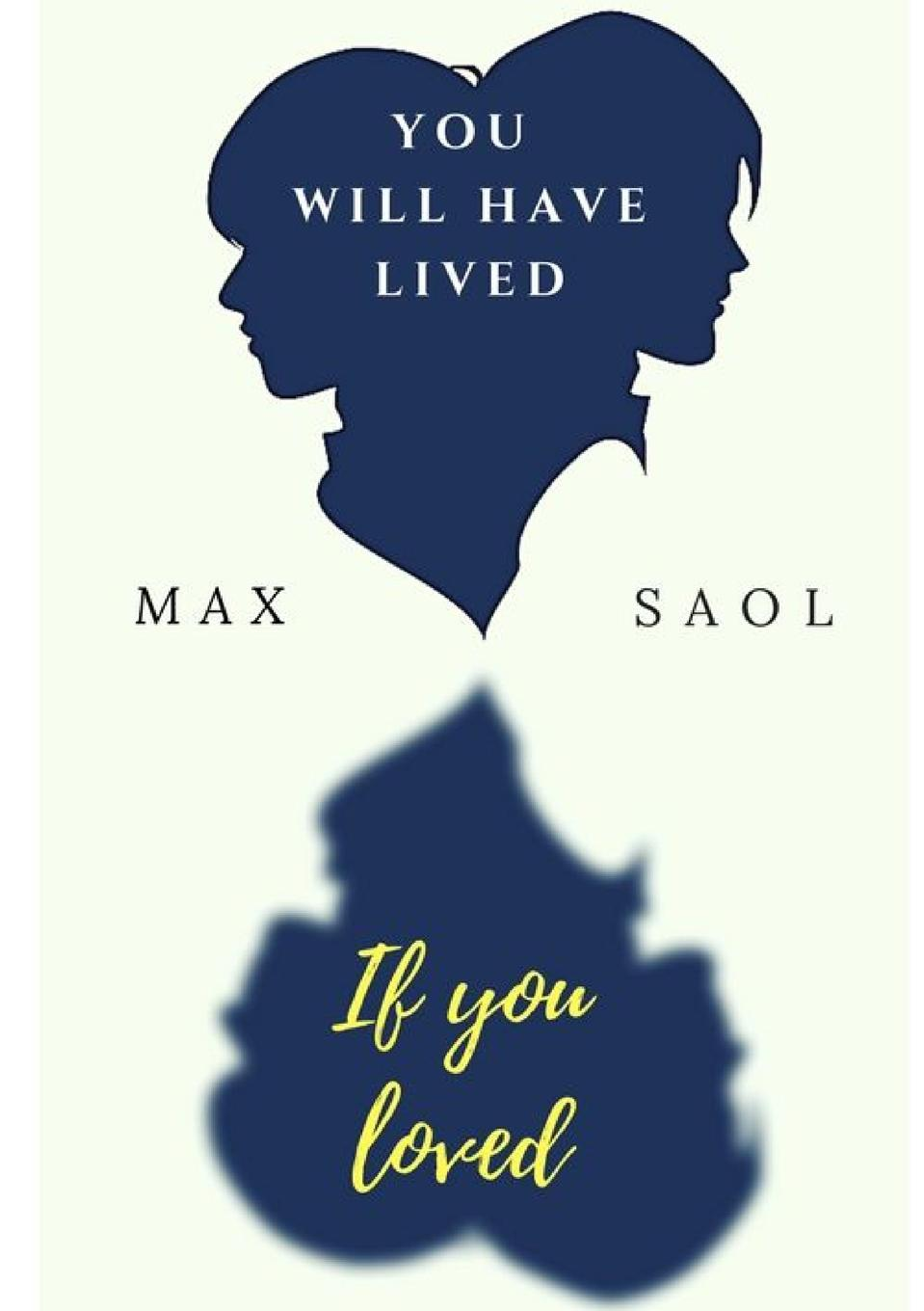 цена на Max Saol You will have lived if you loved