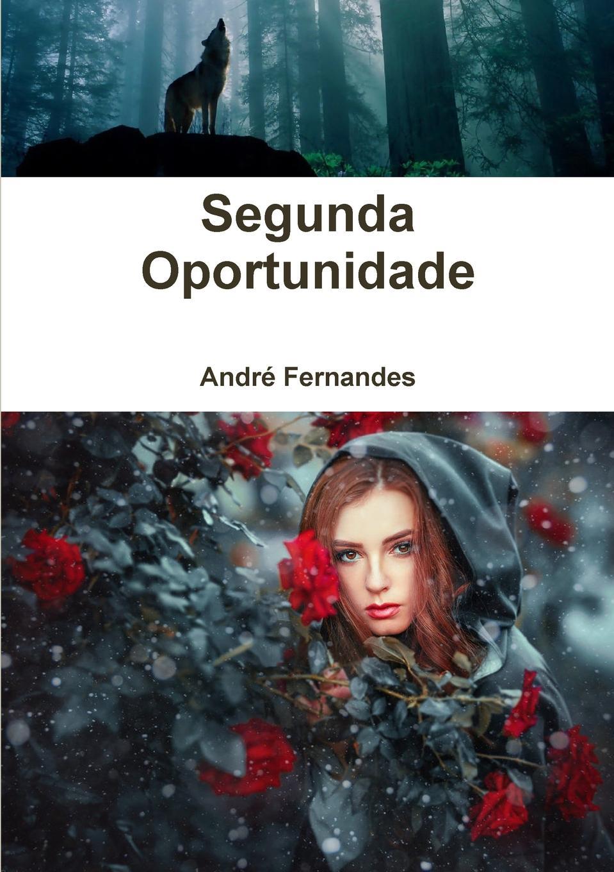 AndrŽ Fernandes Segunda Oportunidade