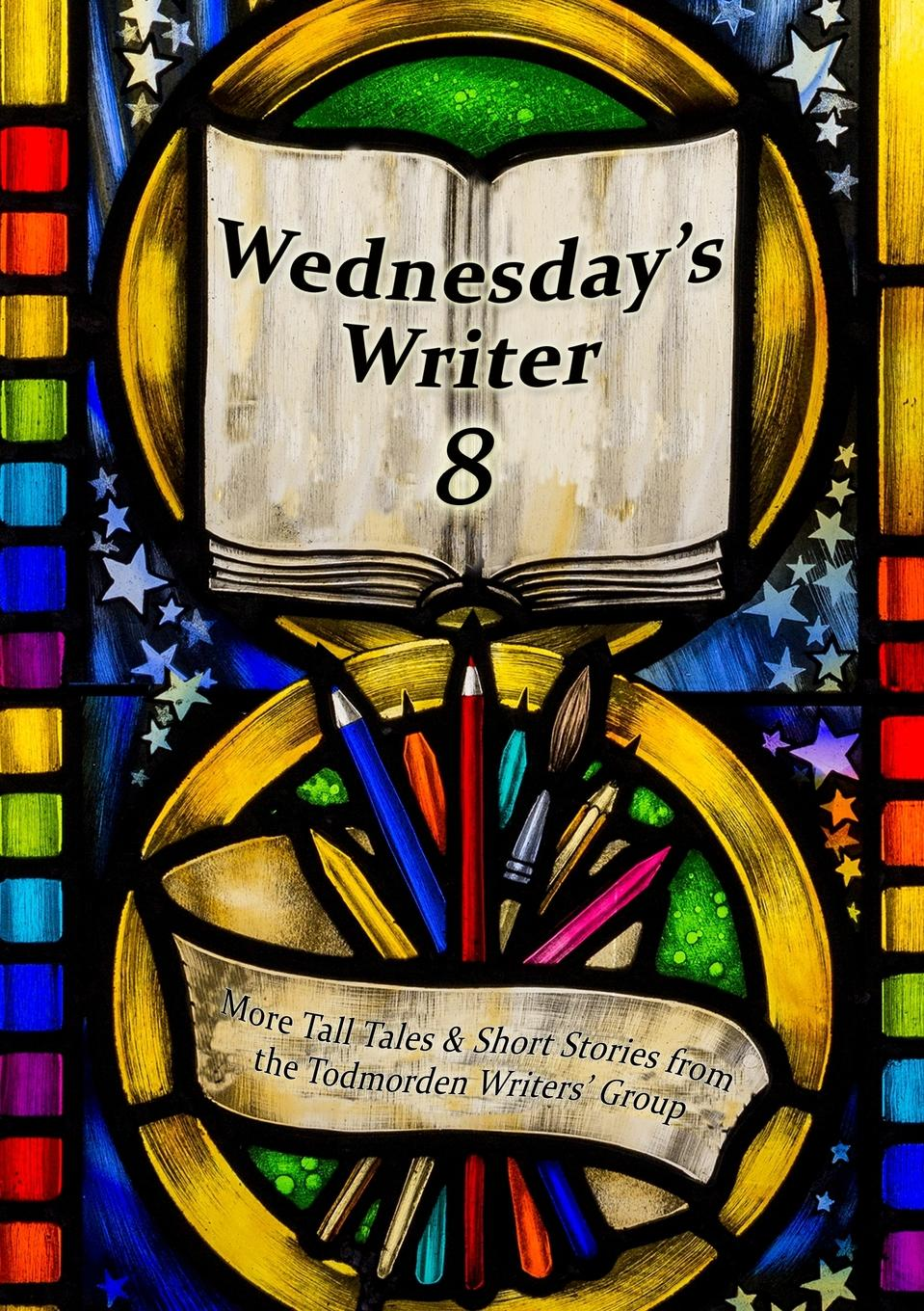 Todmorden Writers' Group Wednesday.s Writer 8 цена и фото