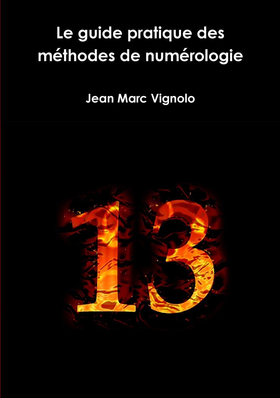 Фото - jean marc vignolo Le guide pratique des methodes de numerologie jean paul gaultier le male