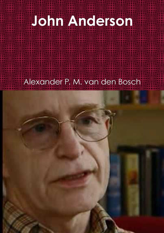 Alexander P. M. van den Bosch John Anderson alexander p m van den bosch shakira