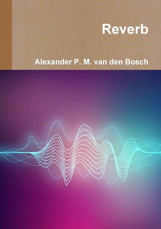 Alexander P. M. van den Bosch Reverb olga b a van den akker reproductive health psychology