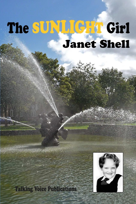 цена Janet Shell The Sunlight Girl онлайн в 2017 году
