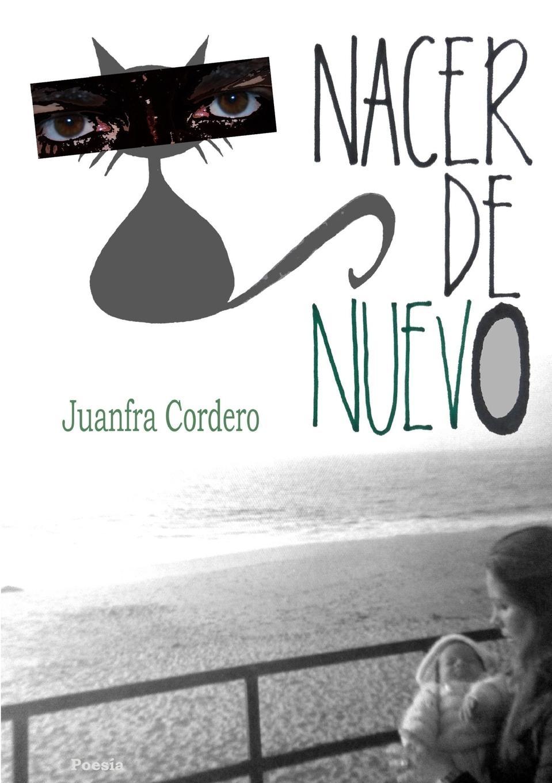 Juanfra Cordero Nacer de nuev0 un dulce olor a muerte