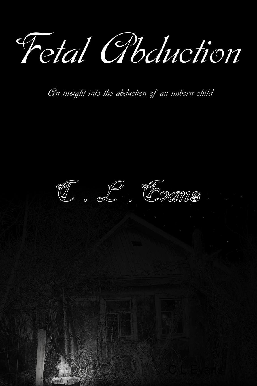 C L Evans Fetal Abduction a mother is