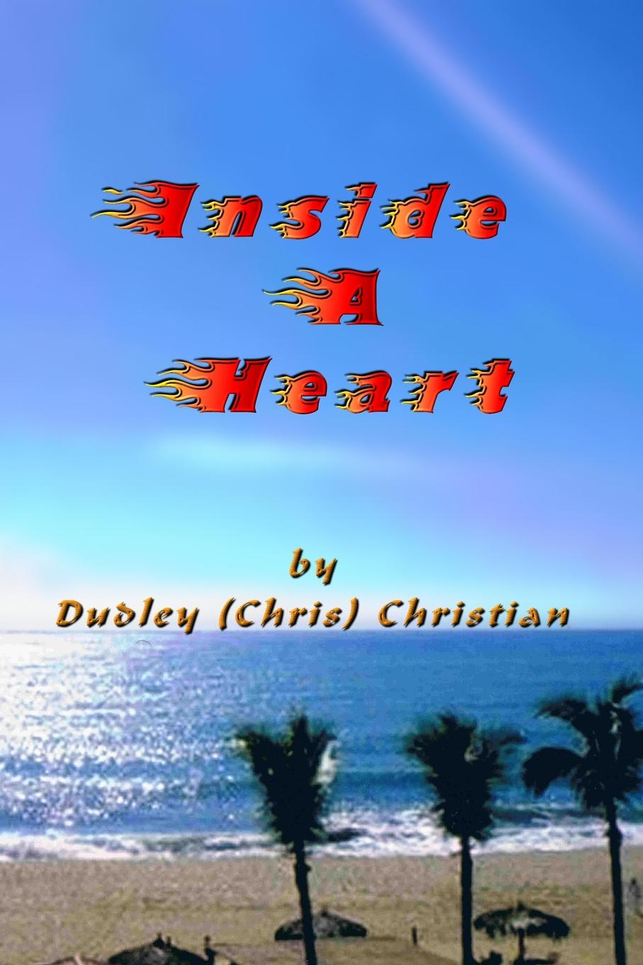 Dudley (CHRIS) Christian Inside A Heart never stop to think do i have a place for this