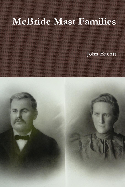 John Eacott McBride Mast Families цена и фото
