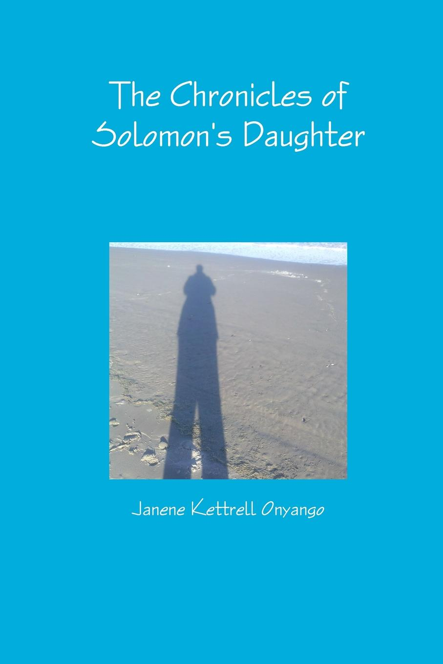 Janene Onyango The Chronicles of Solomon.s Daughter miranda lee a daughter s dilemma
