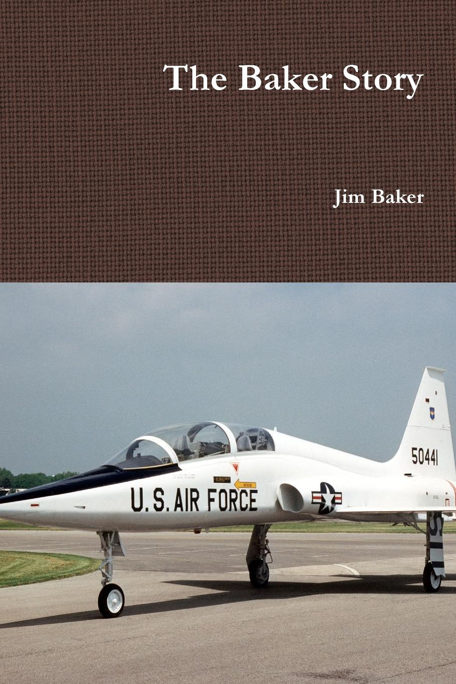 Jim Baker The Baker Story