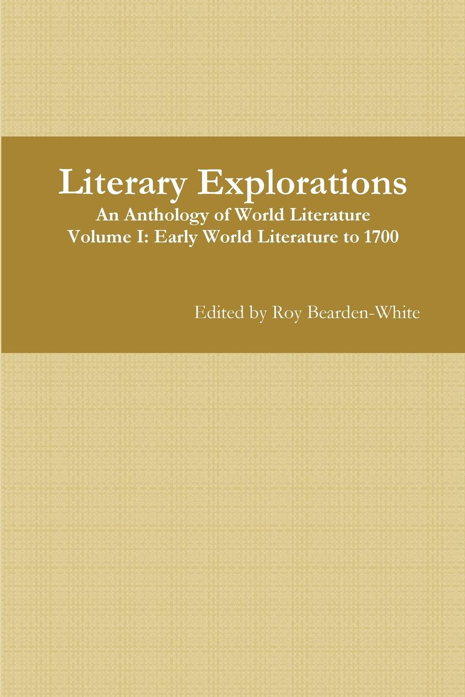 Roy Bearden-White Literary Explorations. A Reader for English 2332 roy norris ready for cae coursebook with key