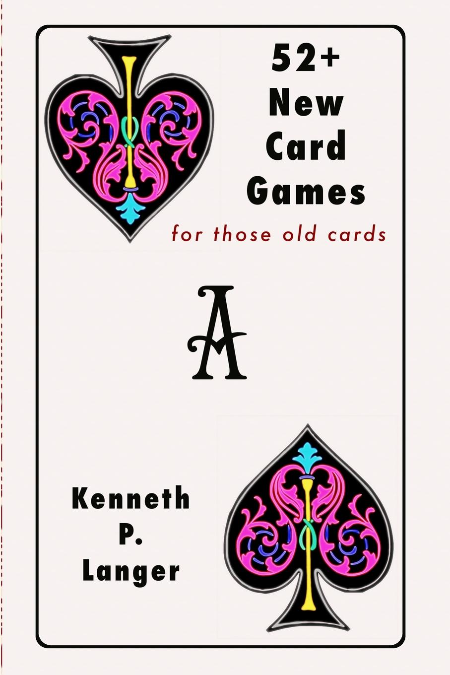 Kenneth P Langer 52. New Card Games kenneth norman cook from dark corners and dusty attics