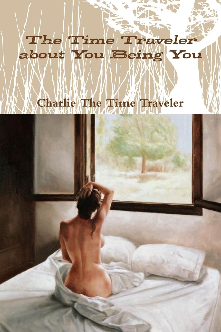 Charlie The Time Traveler The Time Traveler about You Being You jon mcgregor this isn't the sort of thing that happens to someone like you