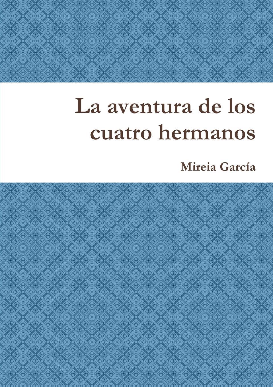 Mireia García La aventura de los cuatro hermanos mireia garc a una aventura un pueblo dividido