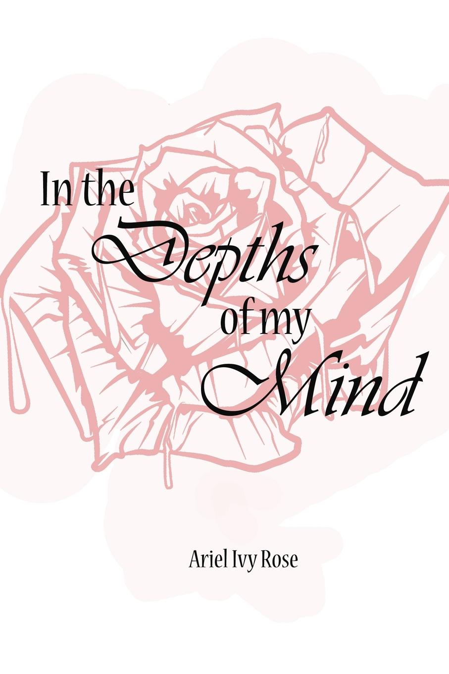 Ariel Ivy Rose In the Depths of My Mind dan quiggle lead like reagan strategies to motivate communicate and inspire