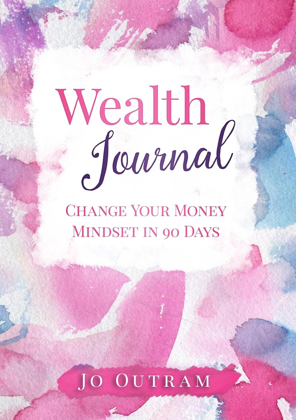 Jo Outram Wealth Journal michael cole a more than money a guide to sustaining wealth and preserving the family