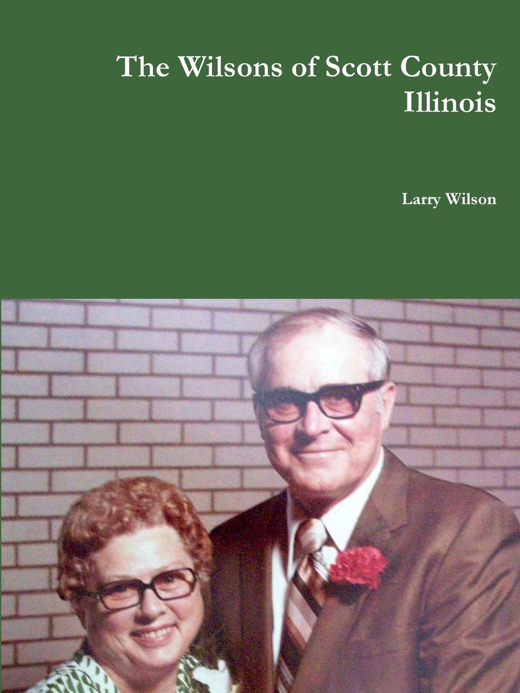 Larry Wilson The Wilsons of Scott County Illinois the tiger who came to tea
