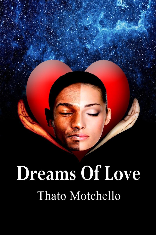 Thato Motchello Dreams Of Love lynsey james a season of hopes and dreams