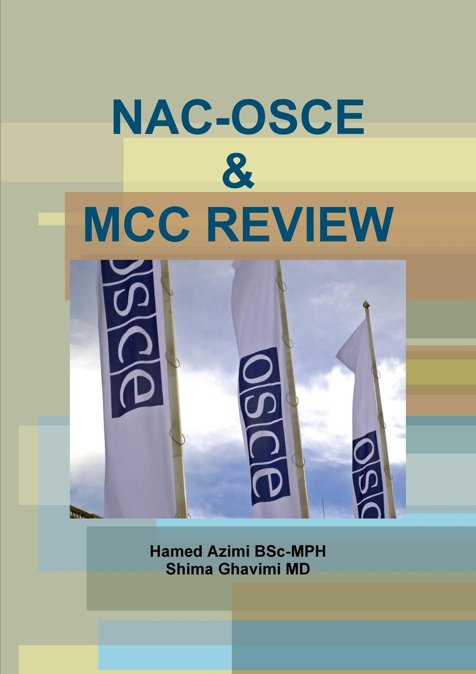 Hamed Azimi, Shima Ghavimi MD NAC-OSCE . MCC REVIEW медицина mcc код