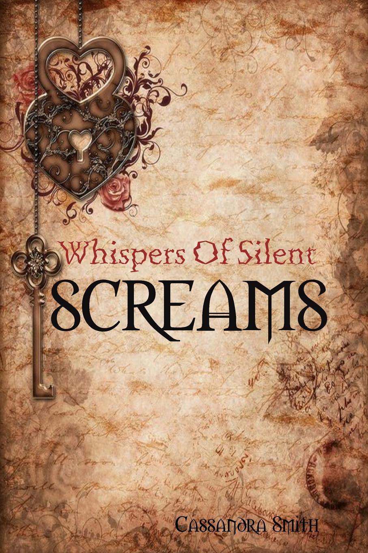 цена на Cassandra Smith Whispers of Silent Screams