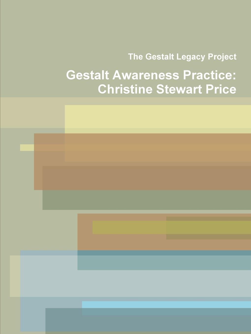 The Gestalt Legacy Project Gestalt Awareness Practice. Christine Stewart Price christine rimmer stroke of fortune