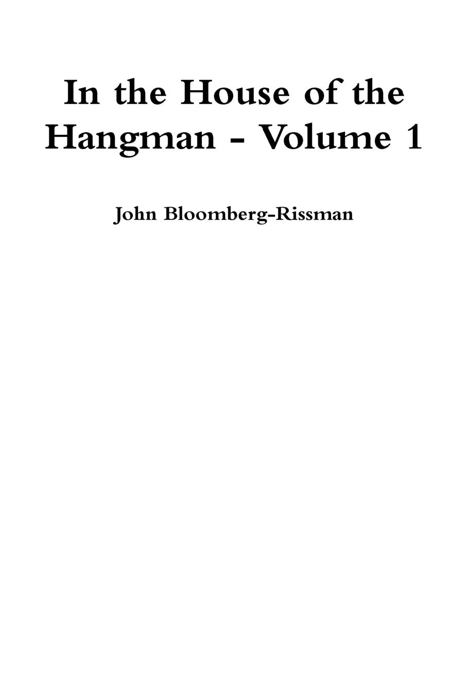 John Bloomberg-Rissman In the House of the Hangman volume 1 hangman