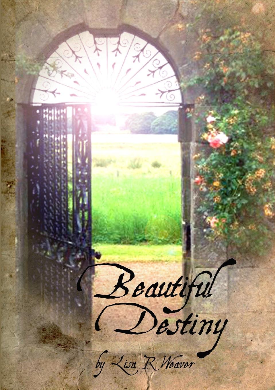 Lisa Weaver Beautiful Destiny barbara sinor finding destiny