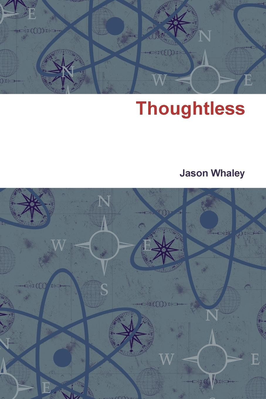 Jason Whaley Thoughtless michael burchell no excuses how you can turn any workplace into a great one