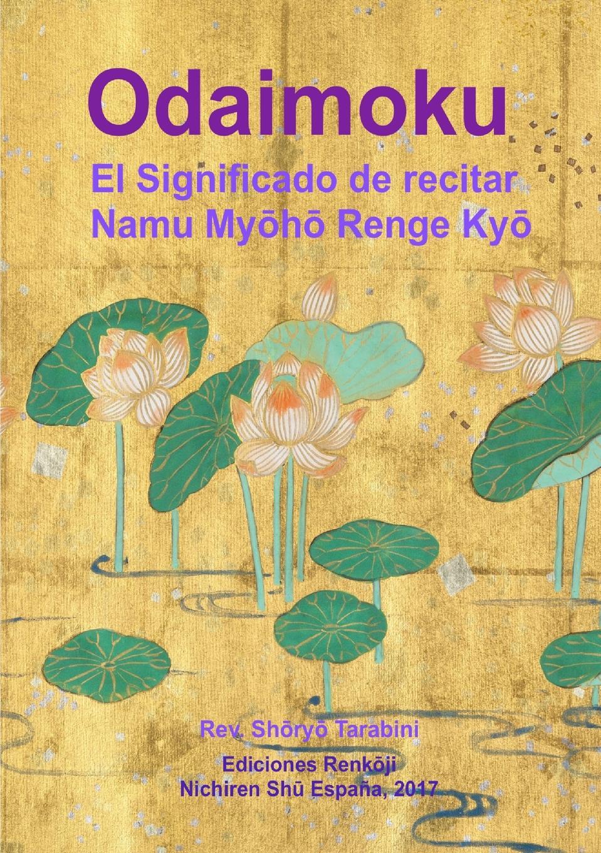 Rev. Shoryo Tarabini Odaimoku. El Significado de recitar Namu Myoho Renge Kyo недорго, оригинальная цена
