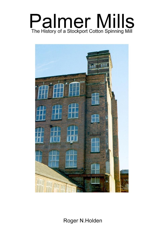 Roger Holden Palmer Mills roger holden chadderton mill