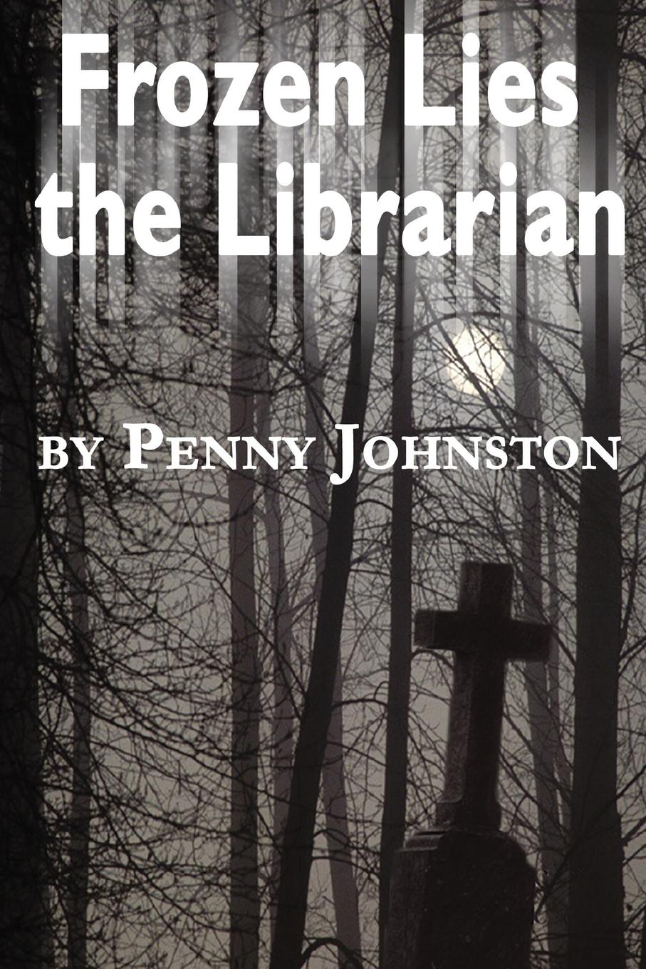 Penny Johnston Frozen Lies the Librarian joan johnston sisters found