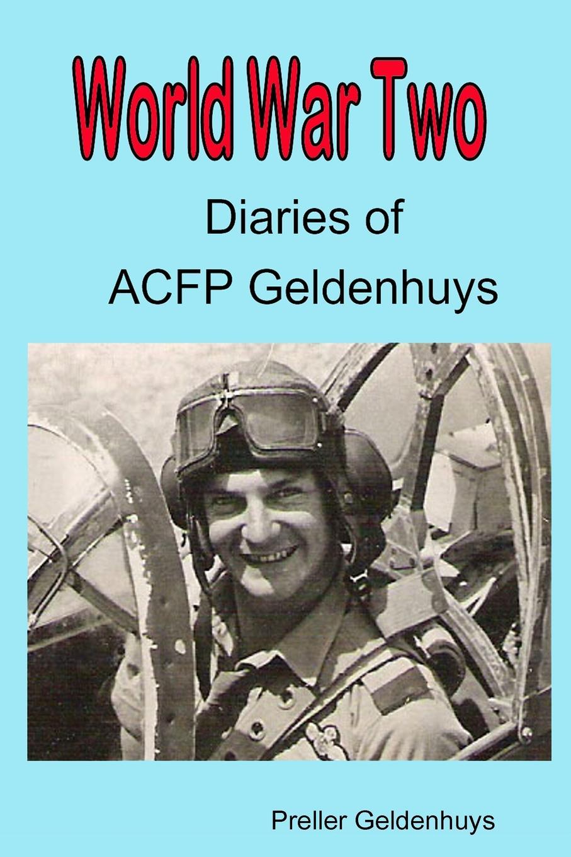 Preller Geldenhuys World War II Diaries of ACFP Geldenhuys the war in south africa