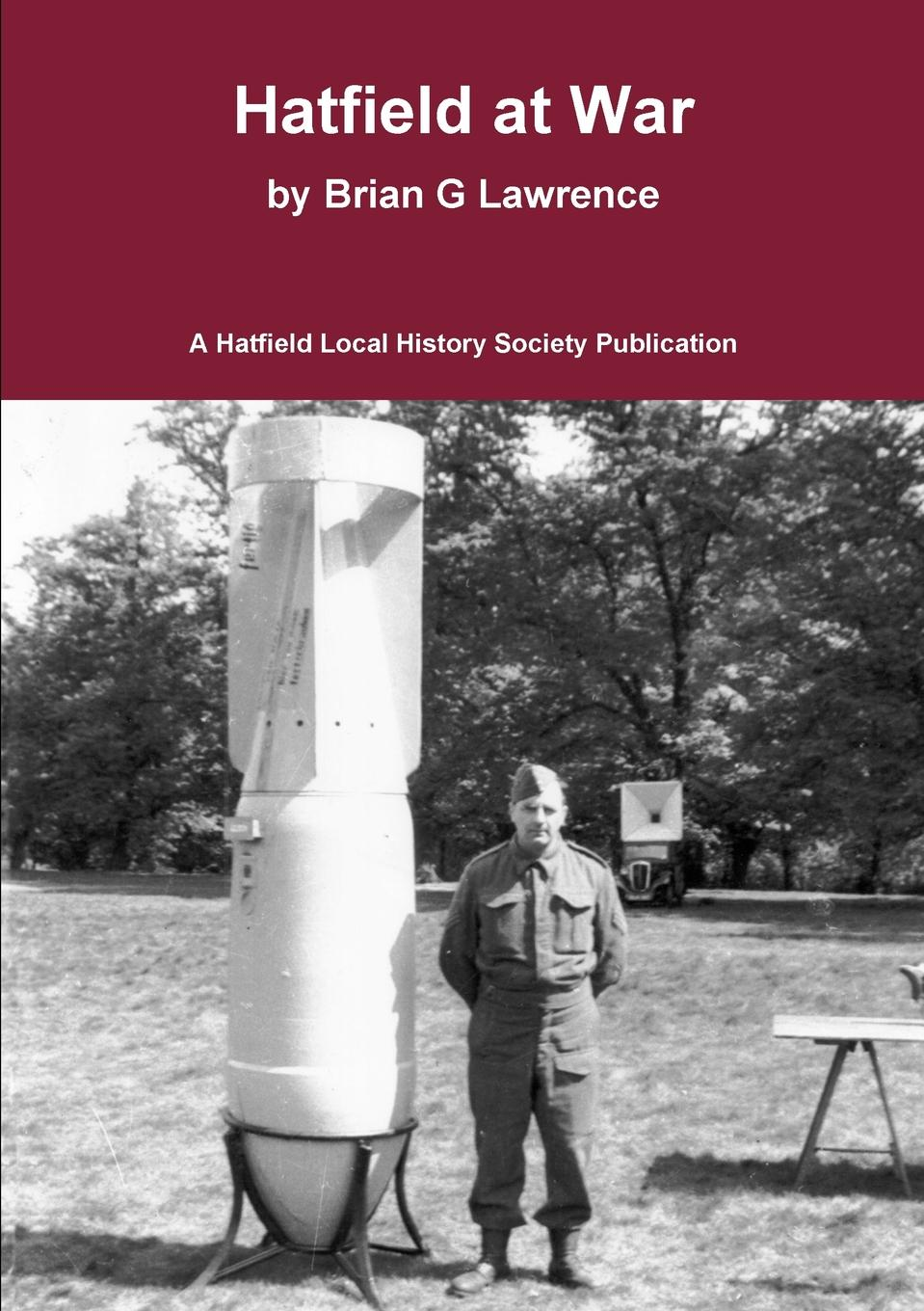 Brian G Lawrence Hatfield at War. The story of life in a small town in 1939-45 winston churchill s war leadership