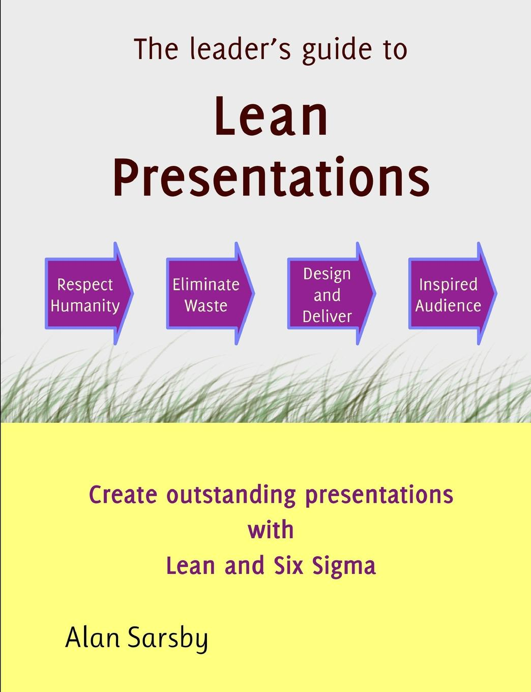Alan Sarsby Lean Presentations george eckes the six sigma revolution how general electric and others turned process into profits